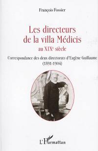 Les directeurs de la villa Médicis au XIXe siècle, Correspondance des deux directorats d'Eugène Guillaume (1891-1904)