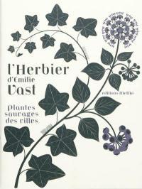 L'herbier d'Emilie Vast : plantes sauvages des villes