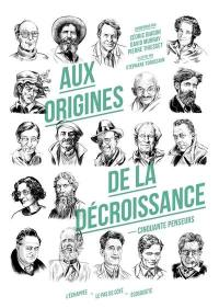 Aux origines de la décroissance : cinquante penseurs