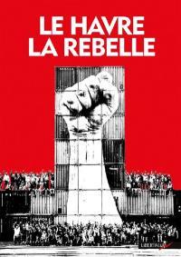 Le Havre la rebelle