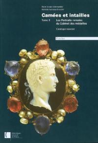 Camées et intailles. Volume 2, Les portraits romains du Cabinet des médailles : catalogue raisonné