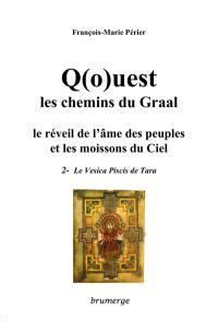 Q(o)uest, les chemins du Graal. Volume 2, Le vesica piscis de Tara