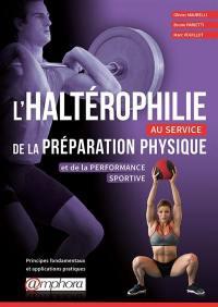 L'haltérophilie au service de la préparation physique et de la performance sportive