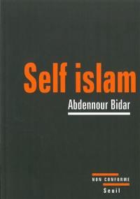 Self islam : histoire d'un islam personnel