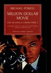 Une vie dans le cinéma. Volume 2, Million dollar movie : autobiographie