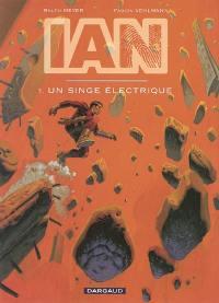 IAN. Volume 1, Un singe électrique