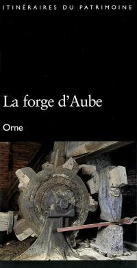 La forge d'Aube : Orne