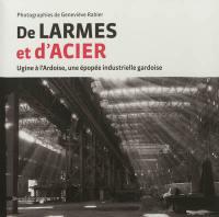 De larmes et d'acier : Ugine à L'Ardoise, une épopée industrielle gardoise