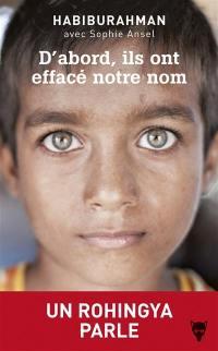 D'abord, ils ont effacé notre nom : un Rohingya parle