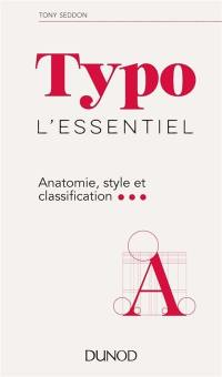 Typo, l'essentiel : anatomie, style et classification