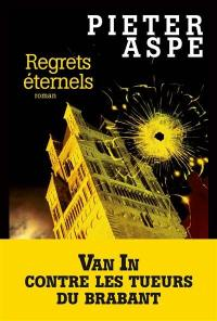 Une enquête du commissaire Van In. Volume 18, Regrets éternels