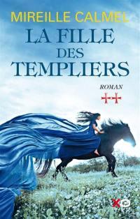 La fille des Templiers. Volume 2, La fille des Templiers