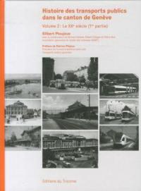 Histoire des transports publics dans le canton de Genève. Volume 2, Le XXe siècle (1re partie)