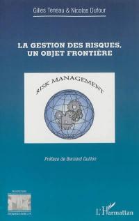 La gestion des risques, un objet frontière