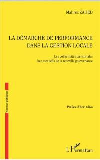 La démarche de performance dans la gestion locale : les collectivités territoriales face aux défis de la nouvelle gouvernance
