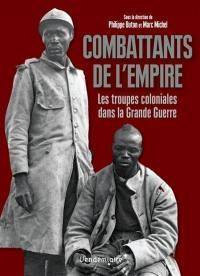 Combattants de l'Empire : les troupes coloniales dans la Grande Guerre
