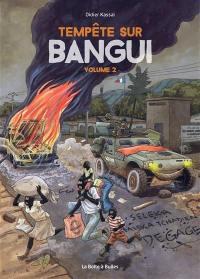 Tempête sur Bangui. Volume 2, Tempête sur Bangui