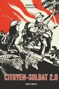 Citoyen-soldat 2.0 : mode d'emploi