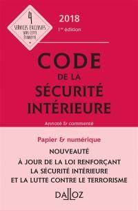 Code de la sécurité intérieure, annoté & commenté : 2018