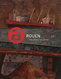 Rouen, industries sur Seine