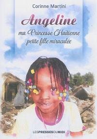 Angeline, ma princesse haïtienne, petite fille miraculée