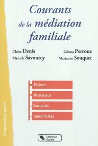 Courants de la médiation familiale : enjeux, processus, concepts, spécificités