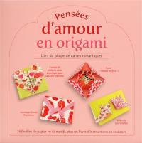 Pensées d'amour en origami : l'art du pliage de cartes romantiques