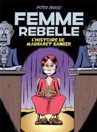 Femme rebelle : l'histoire de Margaret Sanger