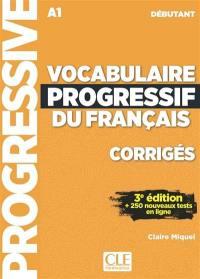 Vocabulaire progressif du français, A1, débutant : corrigés