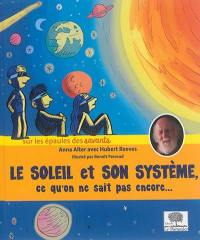 Le soleil et son système : ce qu'on ne sait pas encore...