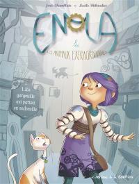 Enola & les animaux extraordinaires. Volume 1, La gargouille qui partait en vadrouille