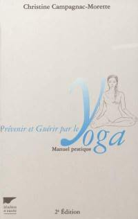 Prévenir et guérir par le yoga