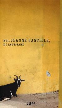 Moi, Jeanne Castille, de Louisiane