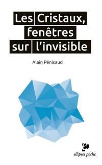 Les cristaux, fenêtres sur l'invisible