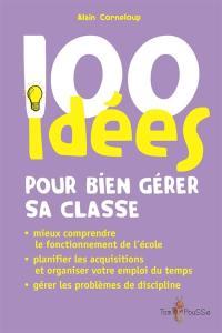 100 idées pour gérer sa classe