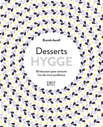 Desserts hygge : 60 douceurs pour savourer l'art de vivre scandinave