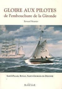 Gloire aux pilotes de l'embouchure de la Gironde : Saint-Palais, Royan, Saint-Georges-de-Didonne