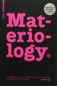 Materiology : matériaux et technologies : l'essentiel à l'usage des créateurs