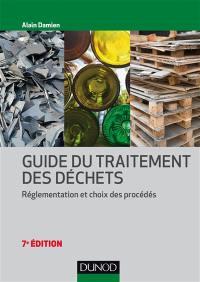 Guide du traitement des déchets : réglementation et choix des procédés