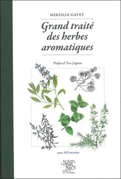 livre grand trait des herbes aromatiques crit par mireille gayet sureau 9782364020191. Black Bedroom Furniture Sets. Home Design Ideas