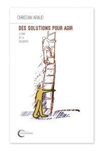 Des solutions pour agir : le pari de la solidarité