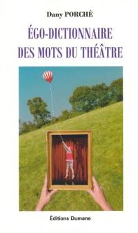 Ego-dictionnaire des mots du théâtre
