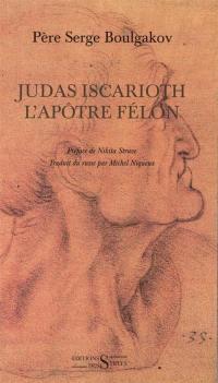 Judas Iscarioth, l'apôtre félon