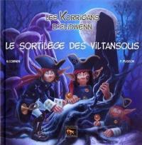 Les korrigans d'Elidwenn. Volume 6, Le sortilège des Viltansous
