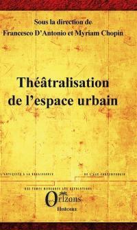 Théâtralisation de l'espace urbain : études