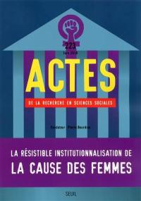 Actes de la recherche en sciences sociales. n° 223, L'institutionnalisation de la cause des femmes