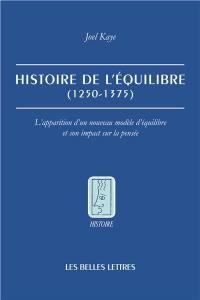 Histoire de l'équilibre (1250-1375) : l'apparition d'un nouveau modèle d'équilibre et son impact sur la pensée