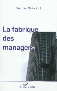 La fabrique des managers