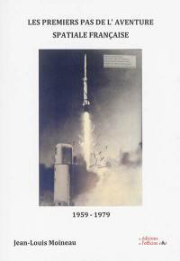Les premiers pas de l'aventure spatiale française : 1959-1979