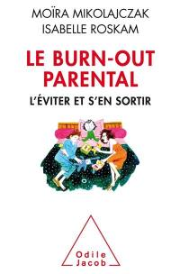 Le burn-out parental : l'éviter et s'en sortir